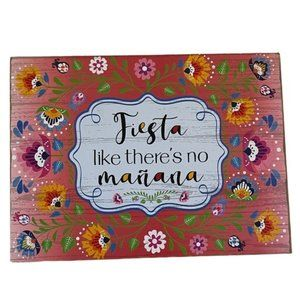 Party Sign 8x6x1 Fiesta Like there is no manana
